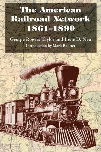 9780252071140: The American Railroad Network, 1861-1890