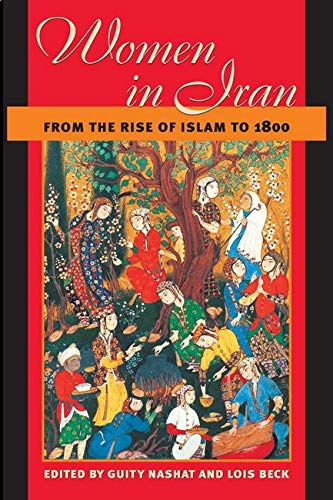 9780252071218: Women in Iran from the Rise of Islam to 1800