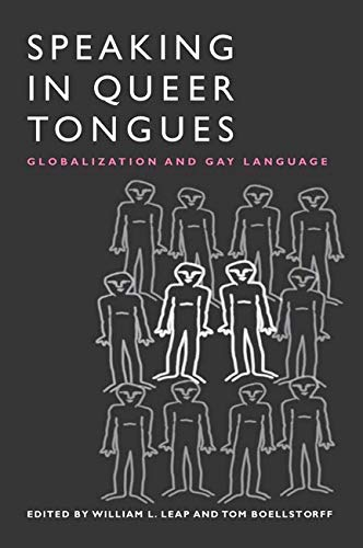 9780252071423: Speaking in Queer Tongues: Globalization and Gay Language