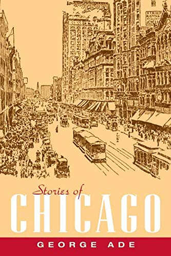 Stories of Chicago: George Ade