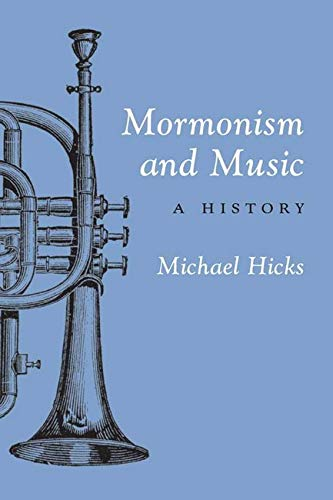 9780252071478: Mormonism and Music: A HISTORY (Music in American Life)