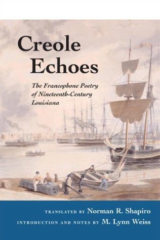 9780252071492: Creole Echoes: The Francophone Poetry of Nineteenth-Century Louisiana (Illinois Poetry)