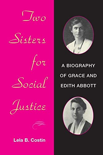 9780252071553: Two Sisters for Social Justice: A Biography of Grace and Edith Abbott