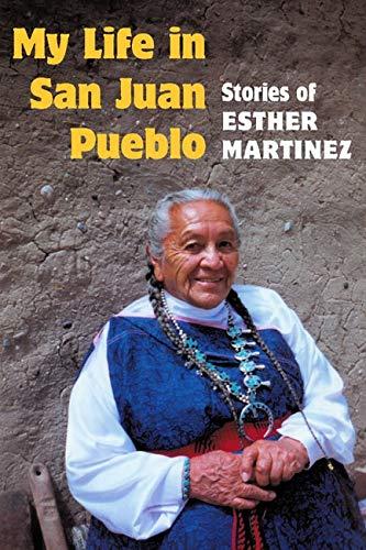 9780252071584: My Life in San Juan Pueblo: STORIES OF ESTHER MARTINEZ