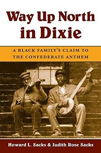 9780252071607: Way up North in Dixie: A Black Family's Claim to the Confederate Anthem (Music in American Life)