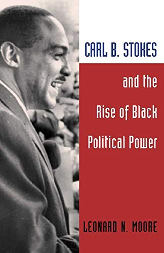 9780252071638: Carl B. Stokes and the Rise of Black Political Power