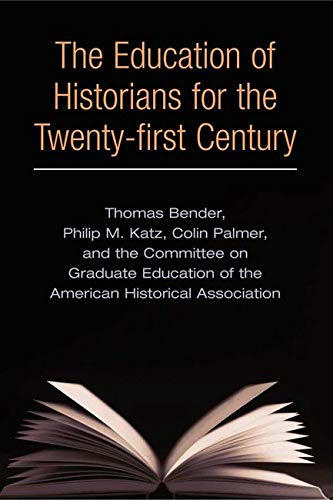 9780252071652: The Education of Historians for Twenty-first Century