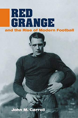 9780252071669: Red Grange and the Rise of Modern Football (Sport and Society)