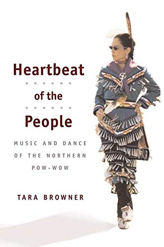 9780252071867: Heartbeat of the People: MUSIC AND DANCE OF THE NORTHERN POW-WOW (Music in American Life)