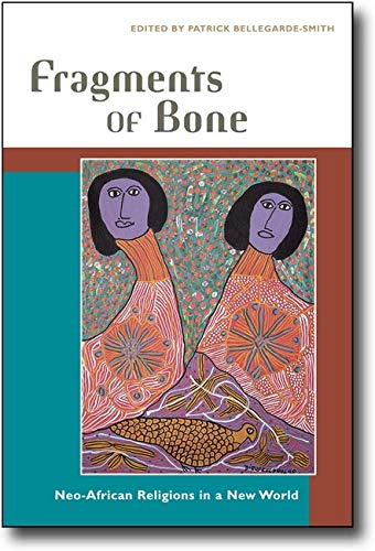 9780252072055: Fragments of Bone: Neo-African Religions in a New World