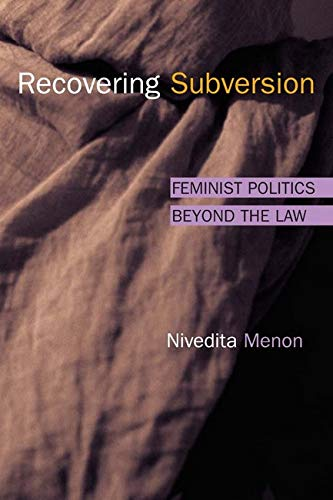 Recovering Subversion: FEMINIST POLITICS BEYOND THE LAW: Menon, Nivedita