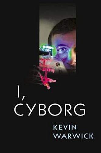 9780252072154: I, Cyborg