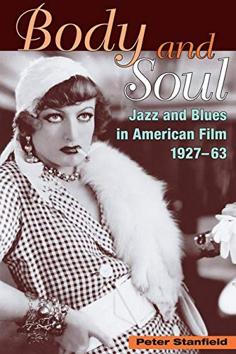 9780252072352: Body and Soul: Jazz, Blues, and Race in American Film, 1927-63