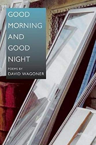 9780252072390: Good Morning and Good Night (Illinois Poetry Series)