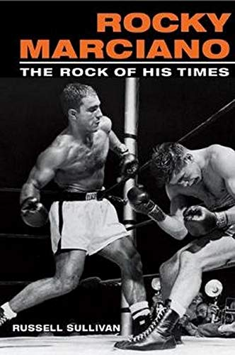 9780252072628: Rocky Marciano: The Rock Of His Times