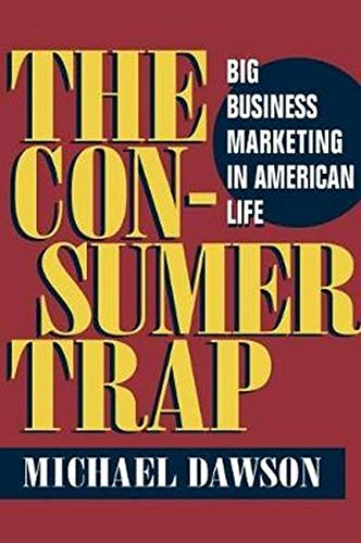 9780252072642: The Consumer Trap: Big Business Marketing in American Life (History of Communication)