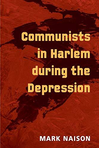 Communists in Harlem during the Depression -: Naison, Mark