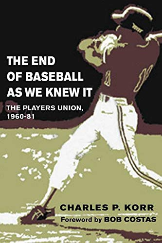 9780252072741: The End of Baseball As We Knew It: The Players Union, 1960-81 (Sport and Society)