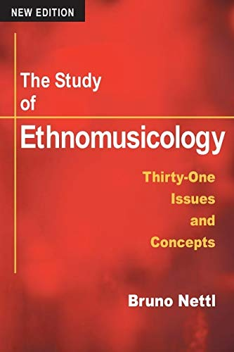 9780252072789: Study of Ethnomusicology: Thirty-one Issues and Concepts