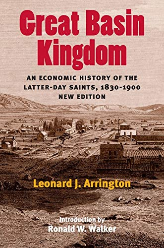 9780252072833: Great Basin Kingdom: An Economic History of the Latter-day Saints, 1830-1900, New Edition