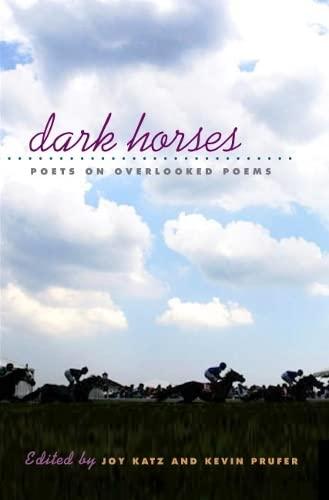 9780252072871: Dark Horses: Poets on Overlooked Poems