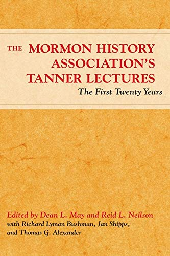 9780252072888: The Mormon History Association's Tanner Lectures: The First Twenty Years