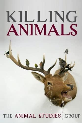 9780252072901: Killing Animals