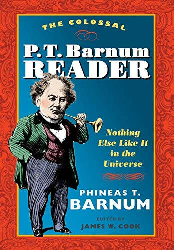 The Colossal P. T. Barnum Reader: NOTHING: Barnum, P T.