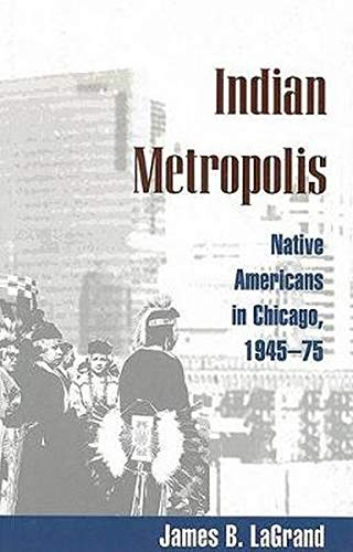 9780252072963: Indian Metropolis: Native Americans in Chicago, 1945-75