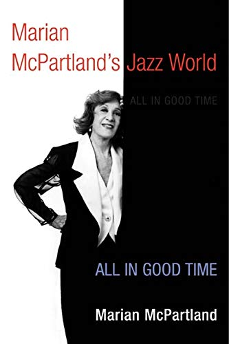 9780252072987: Marian McPartland's Jazz World: All in Good Time