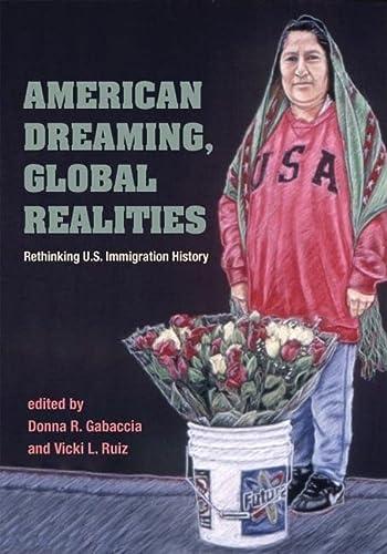 9780252073052: AMERICAN DREAMING GLOBAL REALITIES: Rethinking U.S. Immigration History (Statue of Liberty Ellis Island)