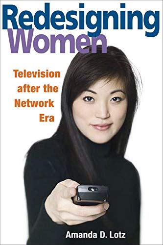 9780252073106: Redesigning Women: Television After the Network Era (Feminist Studies and Media Culture)