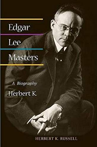 9780252073144: Edgar Lee Masters: A BIOGRAPHY