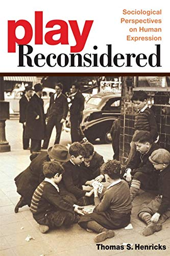 9780252073182: Play Reconsidered: Sociological Perspectives on Human Expression