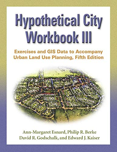 9780252073465: Hypothetical City Workbook III: Exercises and GIS Data to Accompany Urban Land Use Planning, Fifth Edition (No. 3)