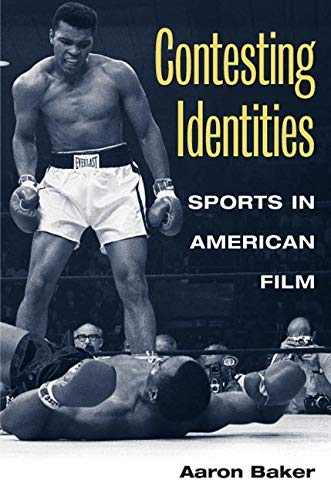 9780252073540: Contesting Identities: Sports in American Film