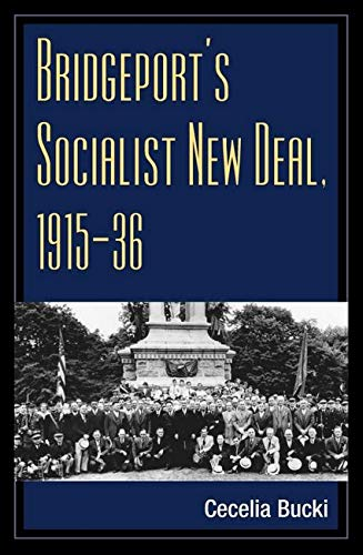 9780252073632: Bridgeport's Socialist New Deal, 1915-36 (Working Class in American History)