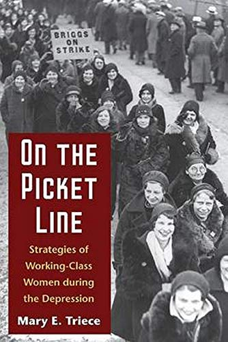 9780252073915: On the Picket Line: Strategies of Working-Class Women during the Depression