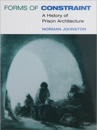 9780252074011: Forms of Constraint: A History of Prison Architecture