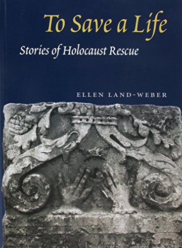 9780252074028: To Save a Life: STORIES OF HOLOCAUST RESCUE