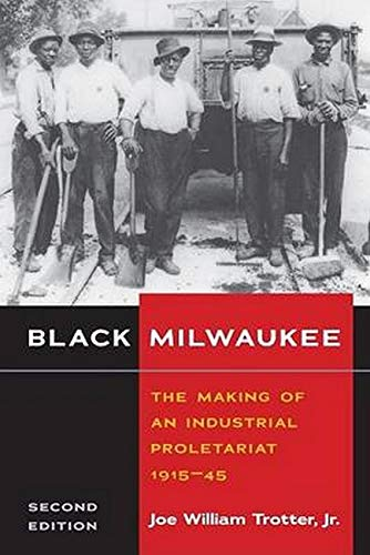 9780252074103: Black Milwaukee: The Making of an Industrial Proletariat, 1915-45