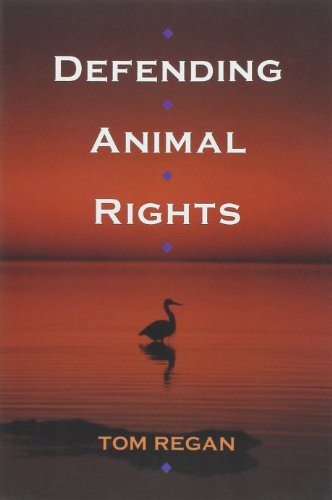Defending Animal Rights: Regan, Tom