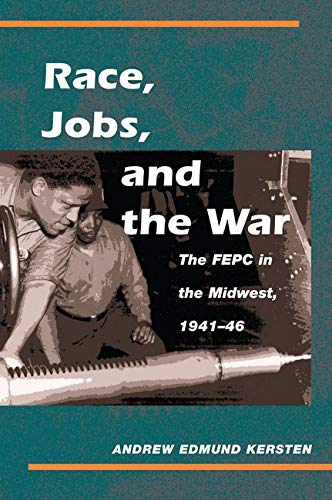 9780252074172: Race, Jobs, and the War