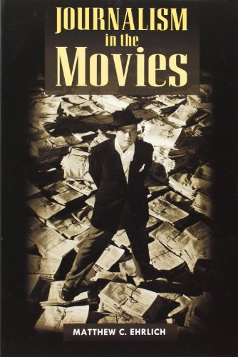 9780252074325: Journalism in the Movies (History of Communication)