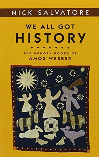 9780252074400: We All Got History: THE MEMORY BOOKS OF AMOS WEBBER (Statue of Liberty - Ellis Island Centennial Series (Sle))