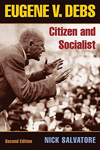 9780252074523: Eugene V. Debs: Citizen and Socialist (The Working Class in American History)