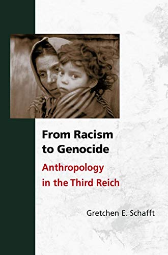 9780252074530: From Racism to Genocide: Anthropology in the Third Reich