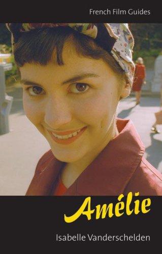 9780252074707: Amelie: Le Fabuleux destin d'Amelie Poulain (French Film Guides)