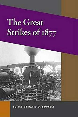 9780252074776: The Great Strikes of 1877 (Working Class in American History)