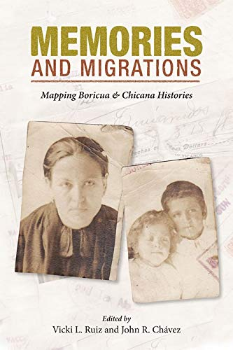 9780252074783: Memories and Migrations: Mapping Boricua and Chicana Histories